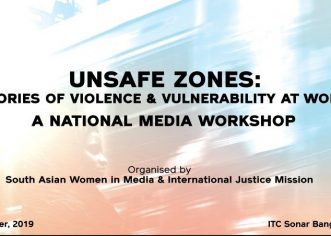 """Media workshop on """"Unsafe Zones: Stories of Violence and Vulnerabilities at Work."""""""